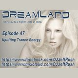Dreamland Episode 47, June 14th 2017, Uplifting Trance Energy