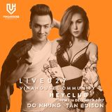 Vinahouse Community Live 027 - Tan Edison - Do Nhung - Hey Club