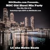 MOC Old Skool Mix Party (Summer Madness!!) (Aired On MOCRadio.com 6-1-19)