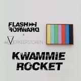 Flash Forward x De Verkeerstoren - Kwammie Rocket