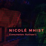 Consumerism: Purchase 1 by Nicolé Mhist (Continuous Mix)