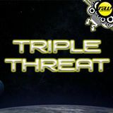 Triple Threat 07/12/15 (Christmas Special!!!)