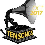 TEN SONGS - October 2017