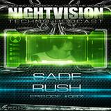 87_sade_rush_-_nightvision_techno_podcast_87_pt1