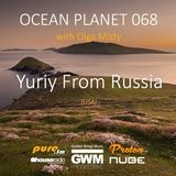Yuriy From Russia - Ocean Planet 068 Guest Mix [Jan 21 2017] on Pure.FM
