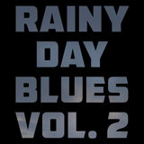 Rainy Day Blues Vol. 2