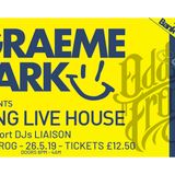 This Is Graeme Park: Long Live House @ Odd Frog Barrow-in-Furness 26MAY19 Live DJ Set