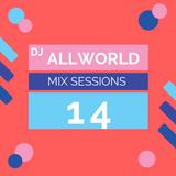 Dj Allworld: mix sessions 14 (perfect for the bars & clubs)