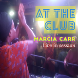 Marcia Carr (Live at the Club) August 2019