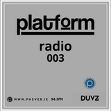 Platform Radio 003 W/Horrace Guest Mix - Live on Phever.ie