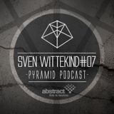 Pyramid Podcast #07 SVEN WITTEKIND