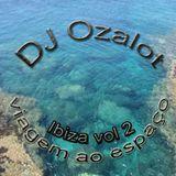 ozalot - Ibiza - viagem ao espaço - vol2