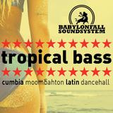 """""""tropical bass"""""""
