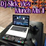 Dj Slick Vic's Munch Mix II