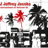 DJ Jeffrey Jacobs Brainwashed on Folsom.... (once upon a time)