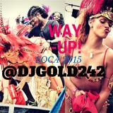 SOCA - WAY UP! 2015 (LIVE RECORDING) TRINI-FETE @DJGOLD242