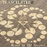 Trancelater - Mixed by CAP Project