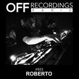 OFF Recordings Radio #23 with Roberto