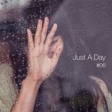 Just A Day #06