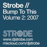DJ Strobe - Bump To This 2 - Jackin West Coast House Vibes Mix (2007)