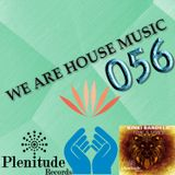 We Are House Music 056