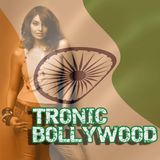 Tronic Bollywood E04 S1