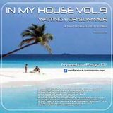 """IN MY HOUSE VOL.9 """"WAITING FOR SUMMER"""""""