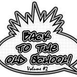 Back to the Oldskool #2