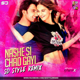 Nashe Si Chadh Gayi - SD Style Remix