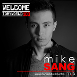 Welcome To My World #100 Guest Mix Mike Sang