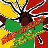 "MIX / BEST OF 30 REGGAE ALBUMS /TRACKS 2015 ""REGGAE TOUR EKTOS ZONIS RADIO SHOW"" RODON95FM"
