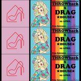 DIVAS TO THE DANCEFLOOR // THROWBACK X DRAGHOUSE.
