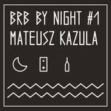 BRB by night #1 // Mateusz Kazula