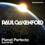 Planet Perfecto ft. Paul Oakenfold:  Radio Show 160