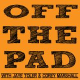 """Off The Pad. 308. """"Podcast Hostage"""""""