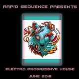 Rapid Sequence Presents Electro Progressive House June 2016