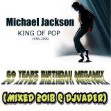 Michael Jackson´s - 60 Years Birthday MegaMix (Mixed 2018 @ DJvADER)