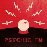 Psychic FM #062: Treasure Fingers