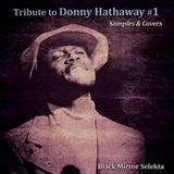 Tribute to Donny Hathaway Vol.1 : Samples & Covers
