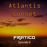 Atlantis Sunset Podcast - Episode 00