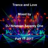Trance and Love Mixed by DJ Nineteen Seventy One Part 17