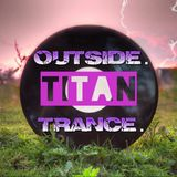 OUTSIDE Titans of Trance Director's Cut - TrancEye