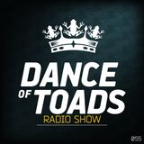 Dance Of Toads Radio Show #055