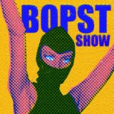 The Bopst Show: Do Not Go Gentle
