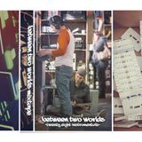 Between Two Worlds mixtape - Scott Brio Side B