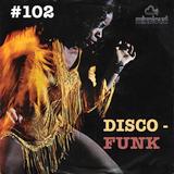 Disco-Funk Vol. 102!