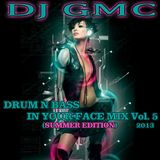 DJ GMC - Drum n Bass in your Face Mix Vol. 5 [SUMMER EDITION]