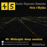 #45-Audio Hypnosis Sessions With t'Nyiko-Midnight deep session