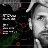 DCR454 – Drumcode Radio Live - Adam Beyer live from Space, Miami (2/2)