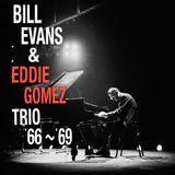 Bill Evans & Eddie Gomez Trio '66〜'69